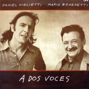 Daniel Viglietti y Mario Benedetti: A dos voces (1985)
