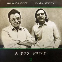 Daniel Viglietti y Mario Benedetti: A dos voces 2 (1987)