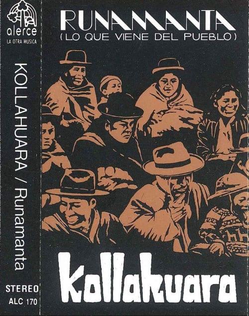 Kollahuara: Runamanta (Lo que viene del pueblo) (1985)