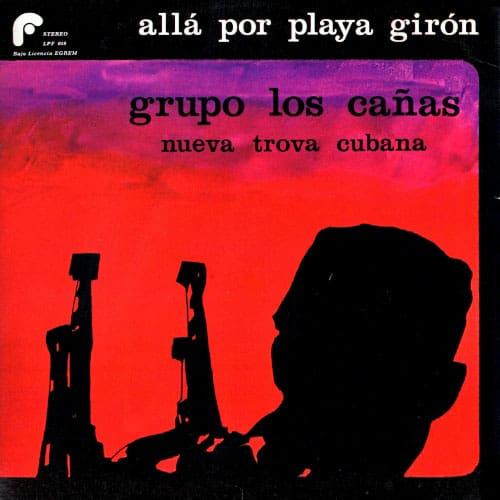 Los Cañas: Allá por Playa Girón (1975)