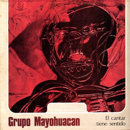 Mayohuacán: El cantar tiene sentido (1979)