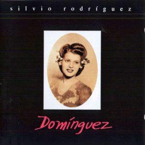 Silvio Rodríguez: Dominguez (1996)