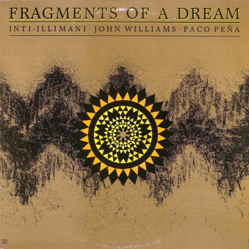 Inti-Illimani – John Williams – Paco Peña: Fragments of a dream (1987)