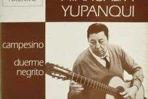 Atahualpa Yupanqui: Campesino - Duerme negrito (1969)