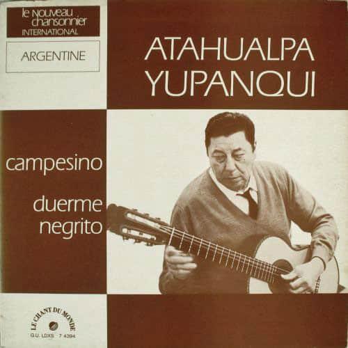 Atahualpa Yupanqui: Campesino – Duerme negrito (1969)