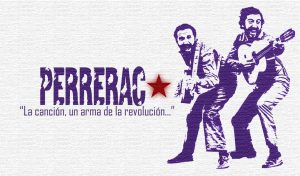 PERRERAC: La canción, un arma de la revolución...