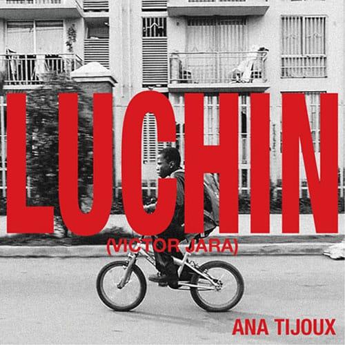 "Ana Tijoux reversiona el ""Luchín"" de Víctor Jara | Video"