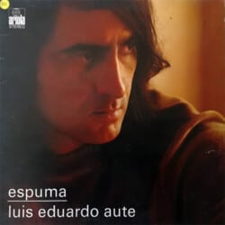 Luis Eduardo Aute: Espuma (1974)
