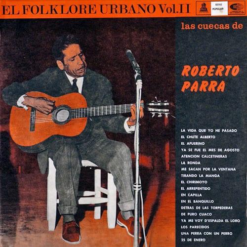Roberto Parra: Las cuecas de Roberto Parra. El folklore urbano Vol. II (1967)