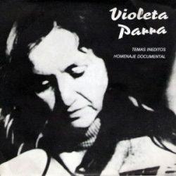 Violeta Parra: Temas inéditos - Homenaje documental (1987)