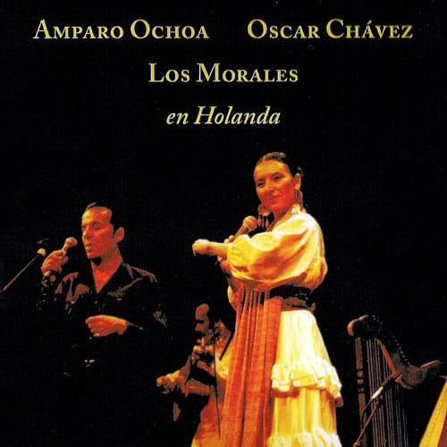 Amparo Ochoa – Oscar Chávez – Los Morales: En Holanda (2002)