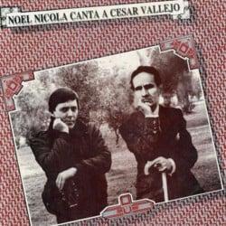 Noel Nicola: Noel Nicola canta a César Vallejo (1986)