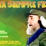 Hasta siempre Fidel!!: Artistas chilenos convocan a gran acto de homenaje a Fidel Castro