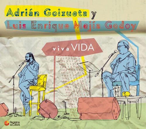 Adrián Goizueta – Luis Enrique Mejía Godoy: vivaVIDA (2015)