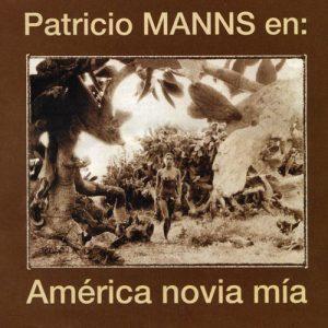 Patricio Manns: America Novia Mia (2000)