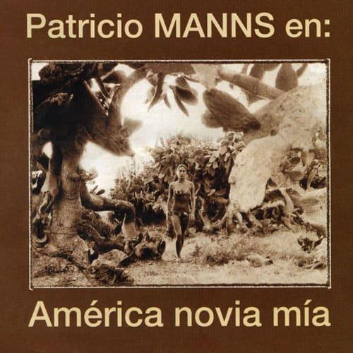 Patricio Manns: America novia mía (2000)