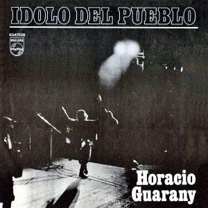 Horacio Guarany: Ídolo del pueblo (1971)