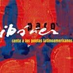 Paco Ibáñez: Paco Ibáñez canta a los poetas latinoamericanos (2012)