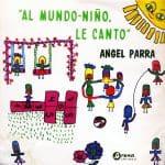Angel Parra: Al mundo-niño, le canto (1968)