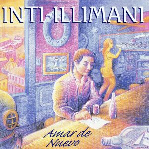 Inti-Illimani: Amar de nuevo (1998)
