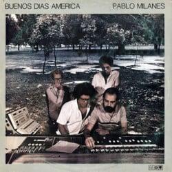 Pablo Milanés: Buenos días América (1987)