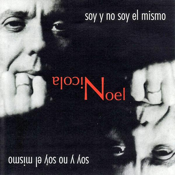 Noel Nicola: Soy y no soy el mismo (1998)