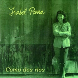 Isabel Parra: Lámpara melodiosa. Como dos ríos (1994)