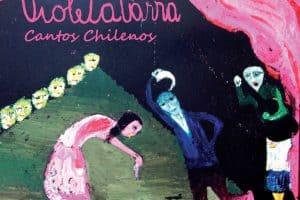 Violeta Parra: Cantos chilenos (2010)