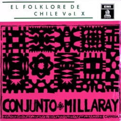 Conjunto Millaray: Geografía musical de Chile - El folklore de Chile Vol. X (1962)