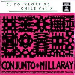 Conjunto Millaray: Geografía musical de Chile - El folklore de Chile Vol. X (1962)