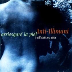 Inti-Illimani: Arriesgaré la piel (1996)