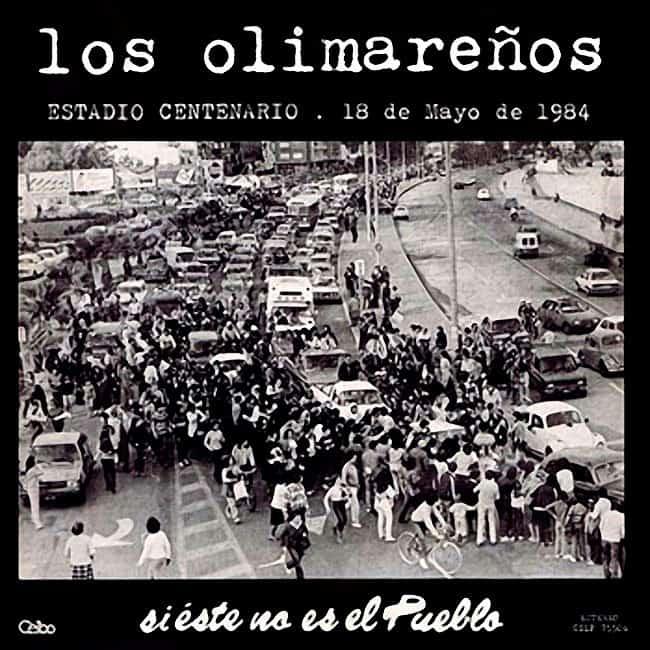 Los Olimareños: Si este no es el pueblo… (Estadio Centenario, 18 de Mayo de 1984) (1984)
