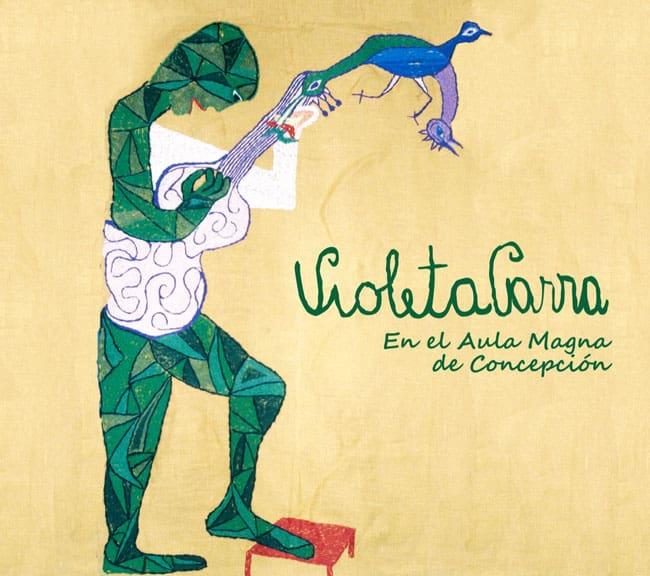 Violeta Parra: Violeta Parra en el Aula Magna de Concepción (2010)
