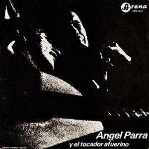 Angel Parra - Gilbert Favre: Angel Parra y el tocador afuerino (1967)