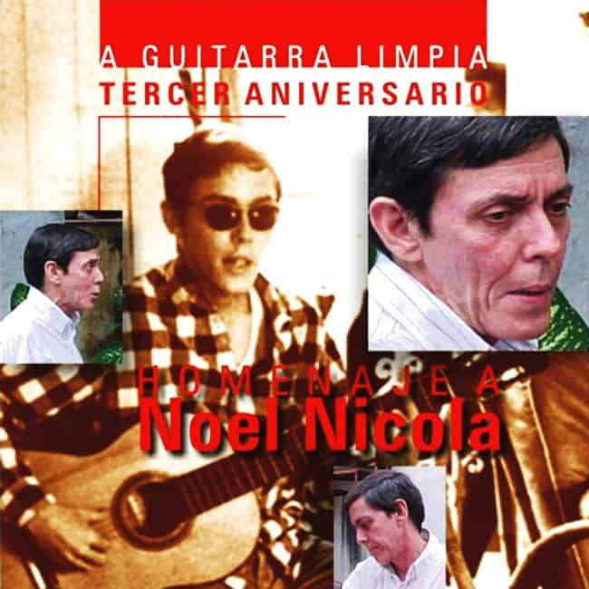 Obra colectiva: Homenaje a Noel Nicola (A guitarra limpia – Tercer aniversario) (2001)
