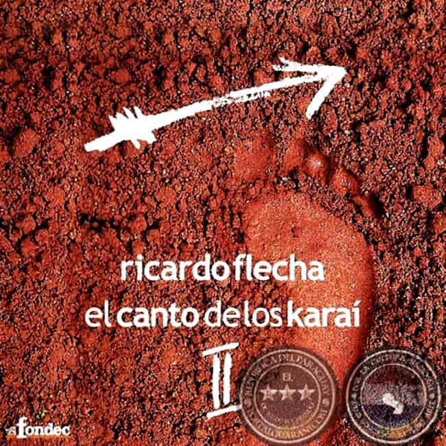 Ricardo Flecha: El canto de los karaí II (2009)