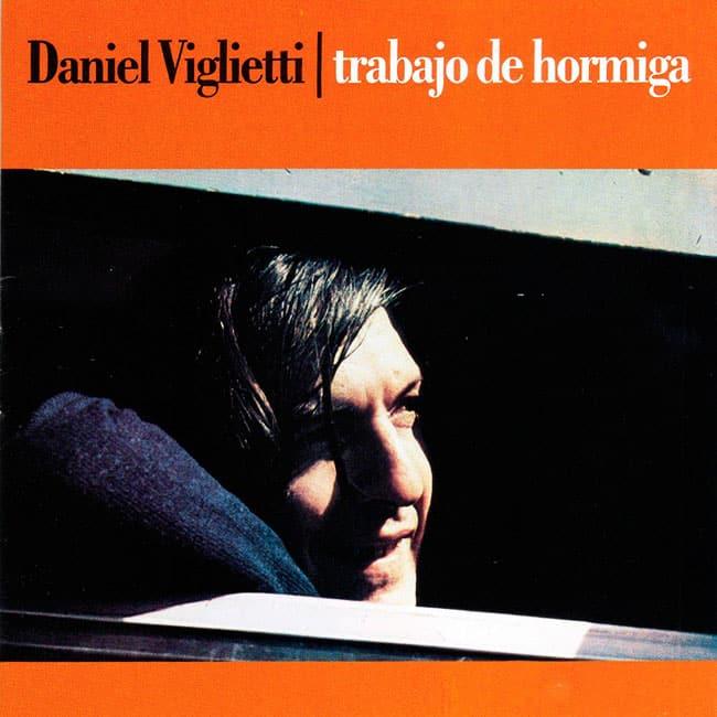Daniel Viglietti: Trabajo de hormiga (2008)
