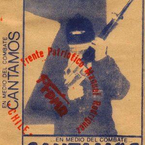 Obra colectiva: ...en medio del combate... Cantamos. Frente Patriótico Manuel Rodríguez (1988)
