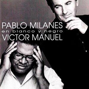 Pablo Milanés - Víctor Manuel: En blanco y negro (1995)