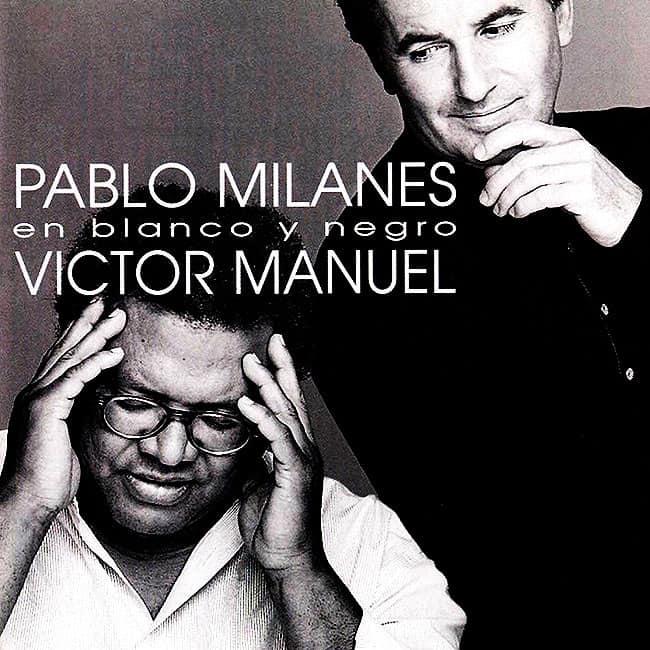 Pablo Milanés – Víctor Manuel: En blanco y negro (1995)