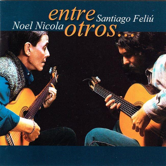 Noel Nicola & Santiago Feliú: Entre otros… (2002)
