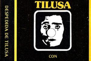 Tilusa: Despedida de Tilusa (1981)