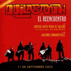 Quilapayún • Humberto Duvauchelle: El reencuentro (Cantata Santa María de Iquique + Canciones Fundamentales) (2004)