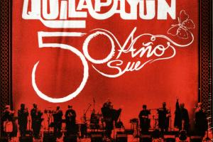 Quilapayún: 50 años – 50 sueños (2015)