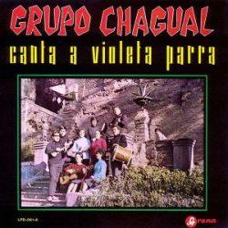 Chagual: Grupo Chagual Canta a Violeta Parra (1968)