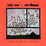 Inti-Illimani - Holly Near: Sing to me the dream (1984)