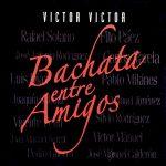 Víctor Víctor: Bachata entre amigos (2005)