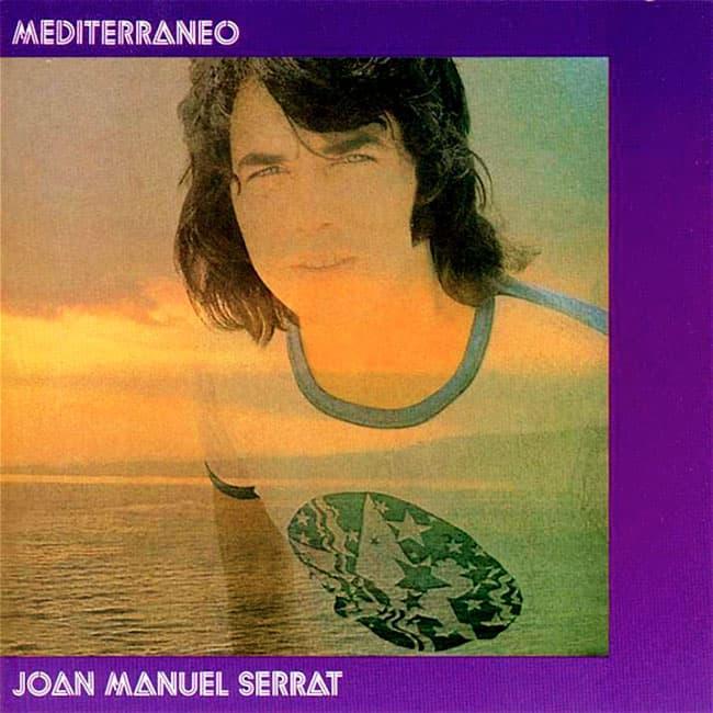 Joan Manuel Serrat: Mediterráneo (1971)