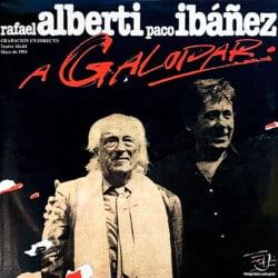 Paco Ibáñez - Rafael Alberti: A galopar (1992)