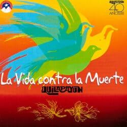 Quilapayún: La vida contra la muerte (2005)